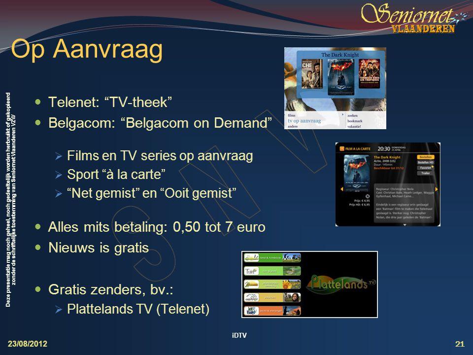 Op Aanvraag Telenet: TV-theek Belgacom: Belgacom on Demand