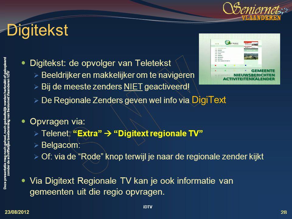 Digitekst Digitekst: de opvolger van Teletekst Opvragen via:
