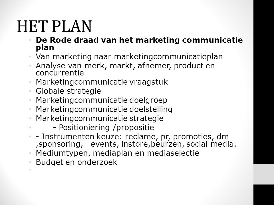 HET PLAN De Rode draad van het marketing communicatie plan