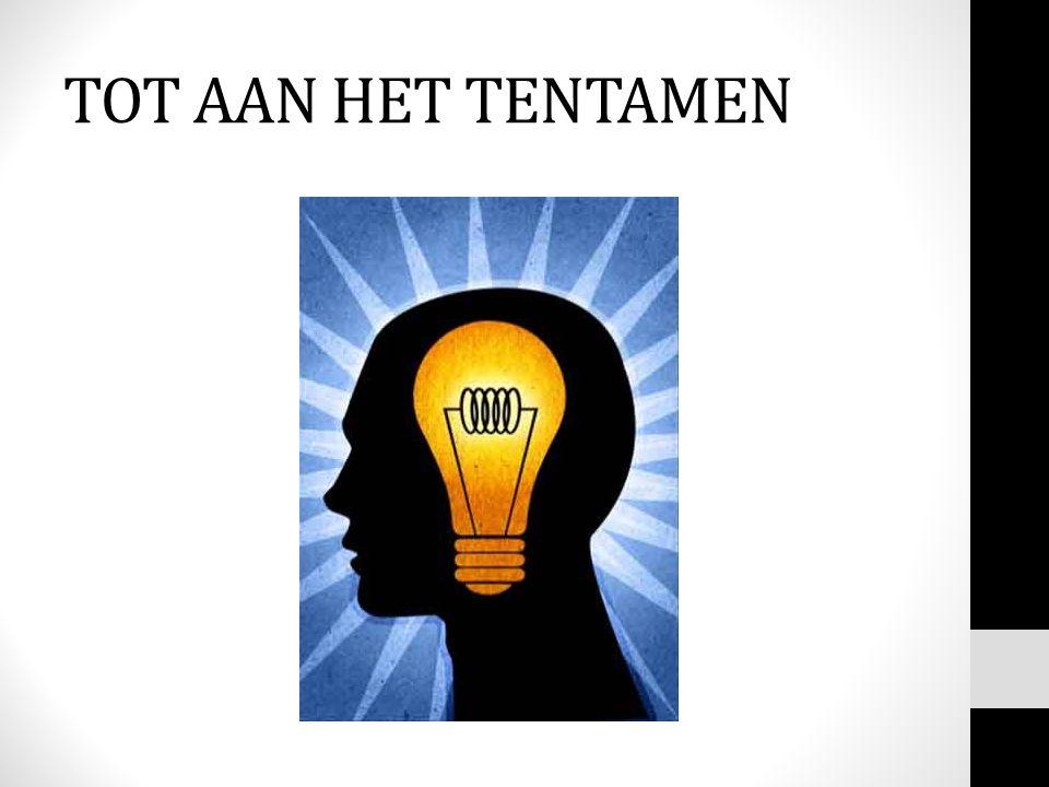 TOT AAN HET TENTAMEN