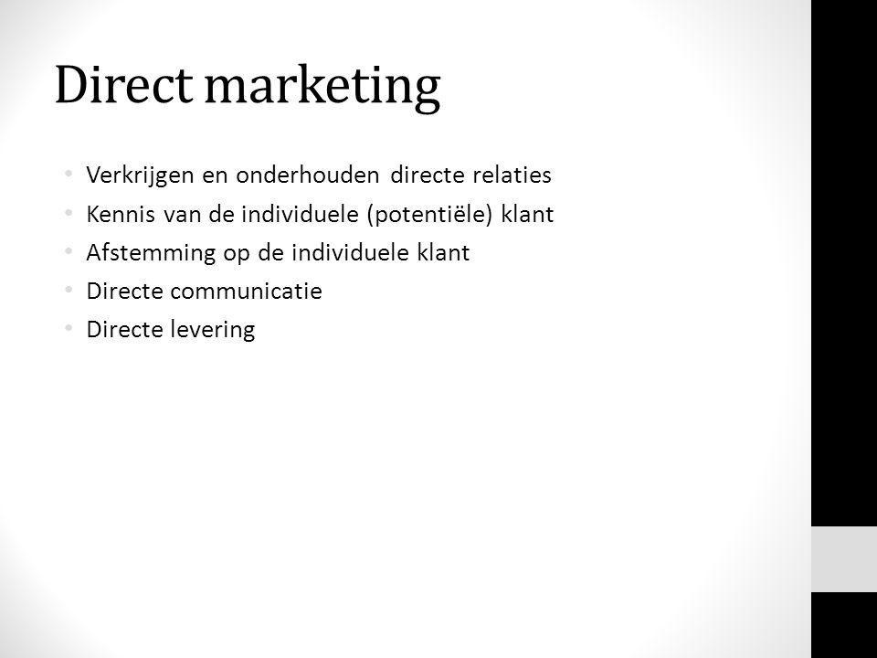 Direct marketing Verkrijgen en onderhouden directe relaties