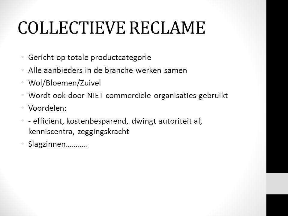 COLLECTIEVE RECLAME Gericht op totale productcategorie