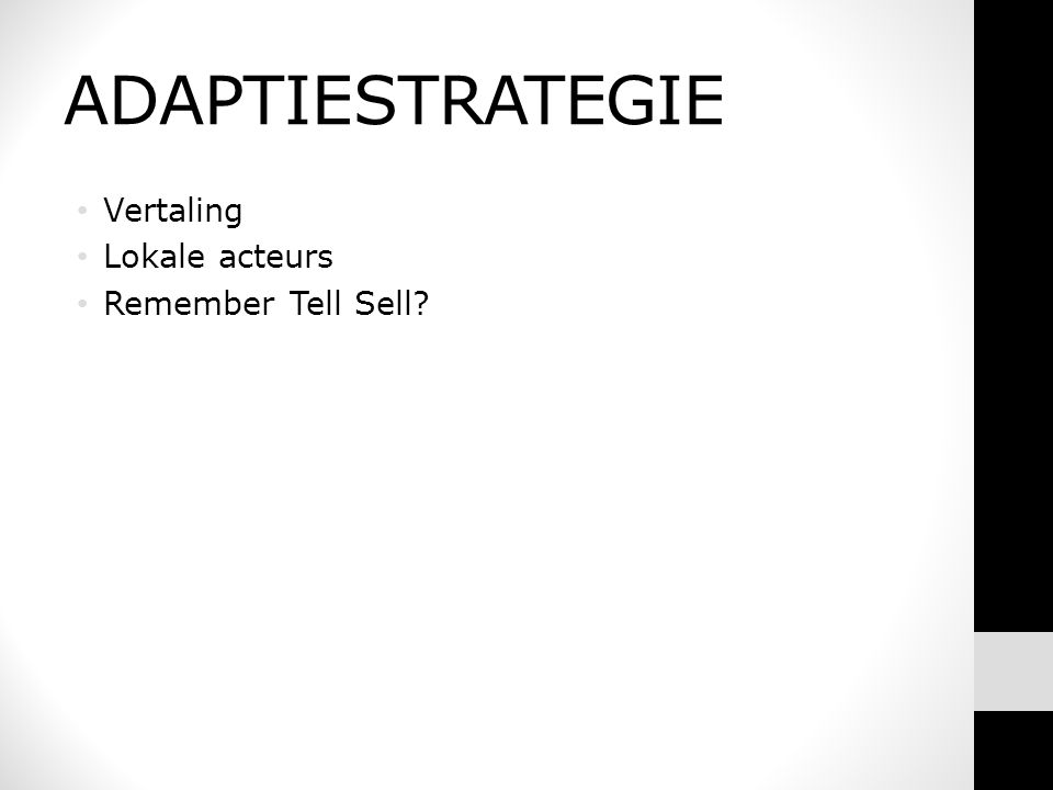 ADAPTIESTRATEGIE Vertaling Lokale acteurs Remember Tell Sell