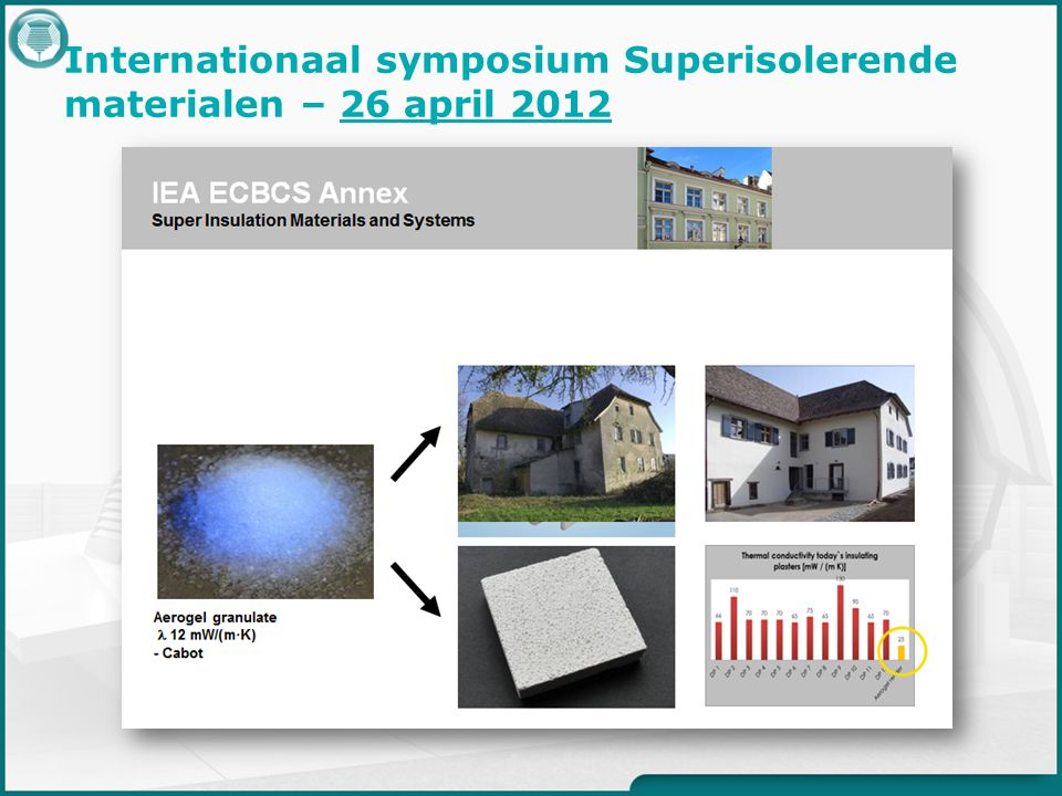 Internationaal symposium Superisolerende materialen – 26 april 2012