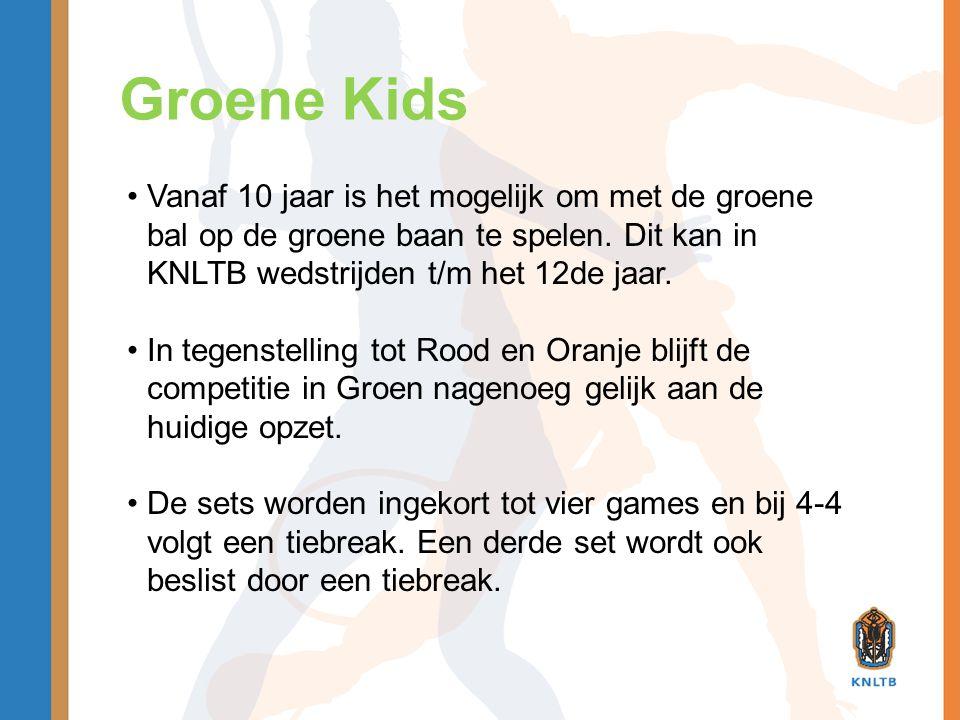 Groene Kids Vanaf 10 jaar is het mogelijk om met de groene bal op de groene baan te spelen. Dit kan in KNLTB wedstrijden t/m het 12de jaar.