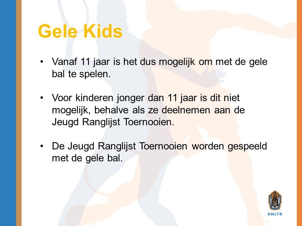 Gele Kids Vanaf 11 jaar is het dus mogelijk om met de gele bal te spelen.