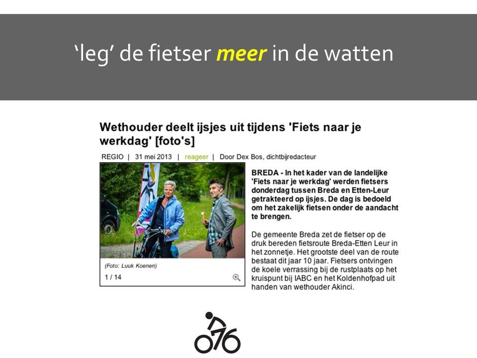 'leg' de fietser meer in de watten