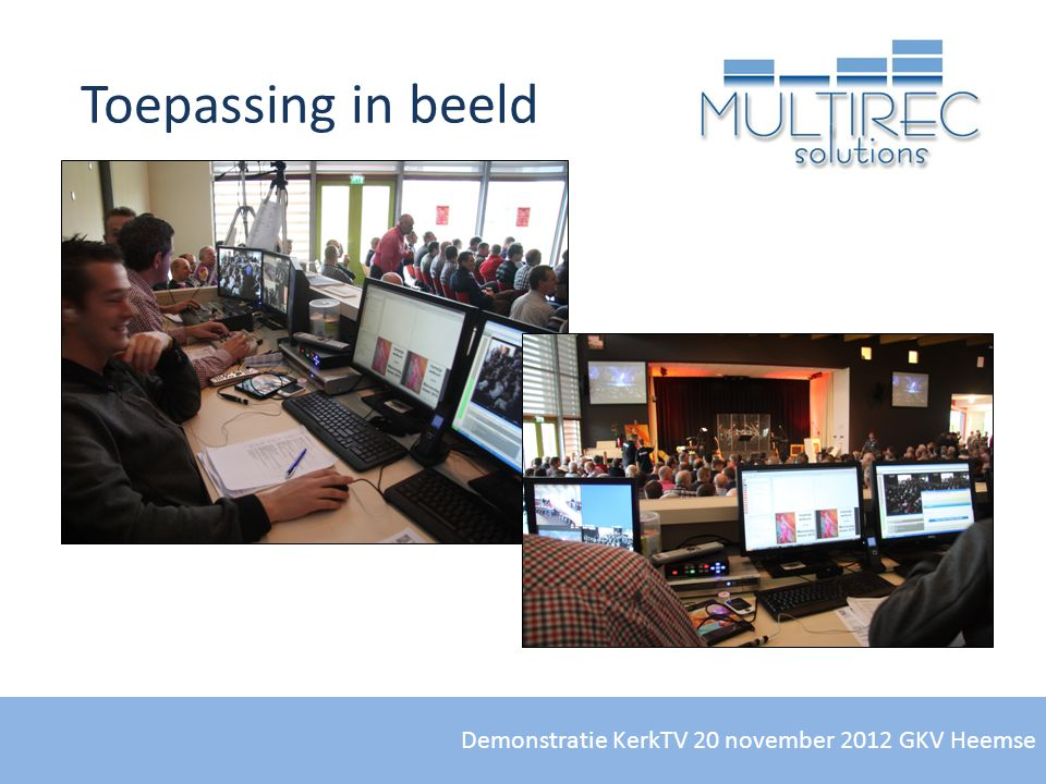 Toepassing in beeld Demonstratie KerkTV 20 november 2012 GKV Heemse