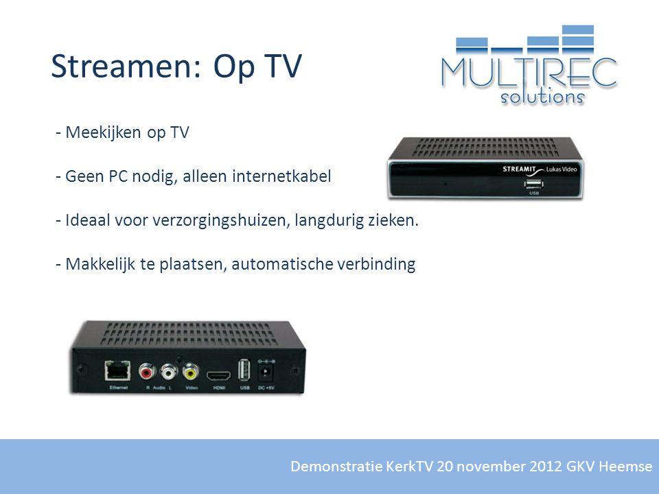 Streamen: Op TV Meekijken op TV Geen PC nodig, alleen internetkabel