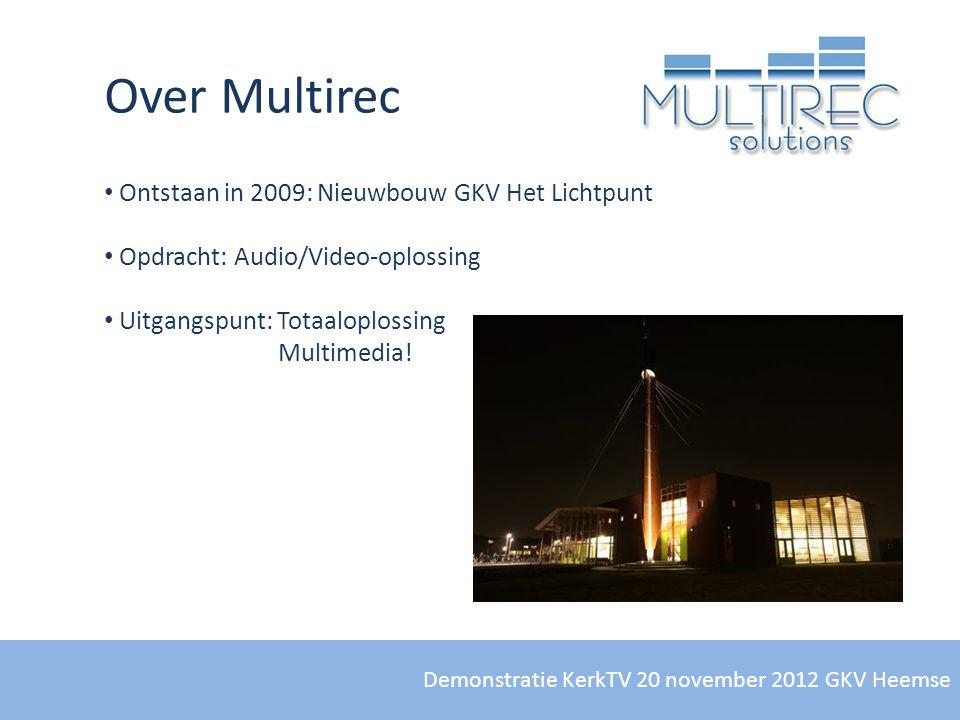 Over Multirec Ontstaan in 2009: Nieuwbouw GKV Het Lichtpunt