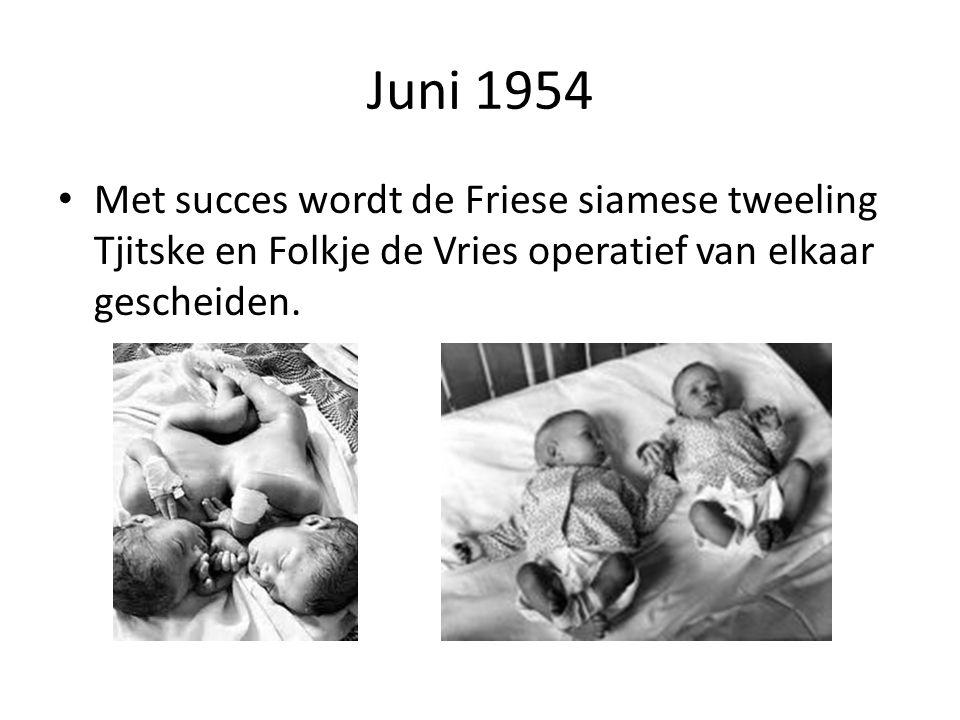 Juni 1954 Met succes wordt de Friese siamese tweeling Tjitske en Folkje de Vries operatief van elkaar gescheiden.