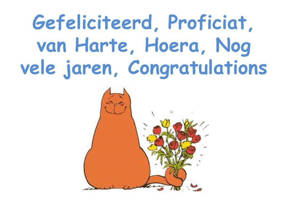 Gefeliciteerd, Proficiat, van Harte, Hoera, Nog vele jaren, Congratulations