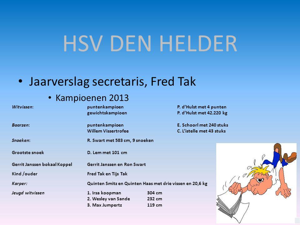 HSV DEN HELDER Jaarverslag secretaris, Fred Tak Kampioenen 2013