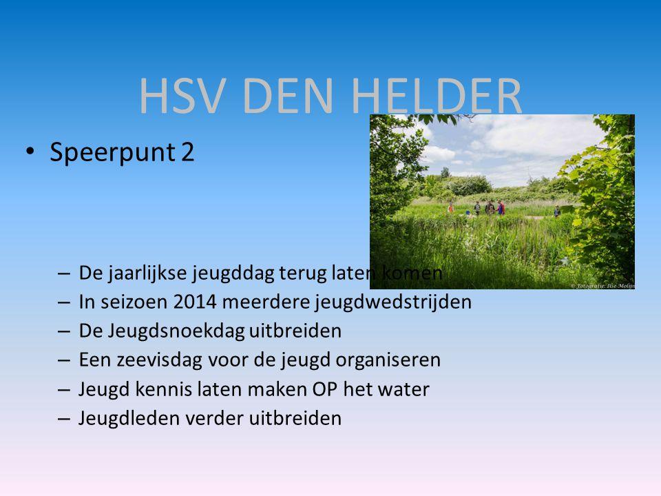 HSV DEN HELDER Speerpunt 2 De jaarlijkse jeugddag terug laten komen