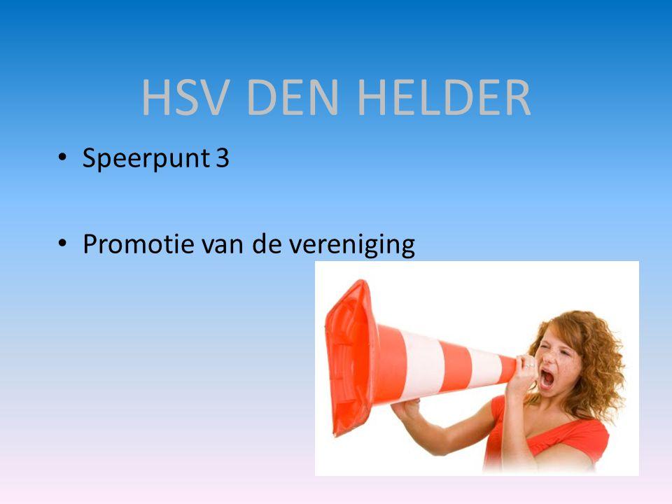HSV DEN HELDER Speerpunt 3 Promotie van de vereniging