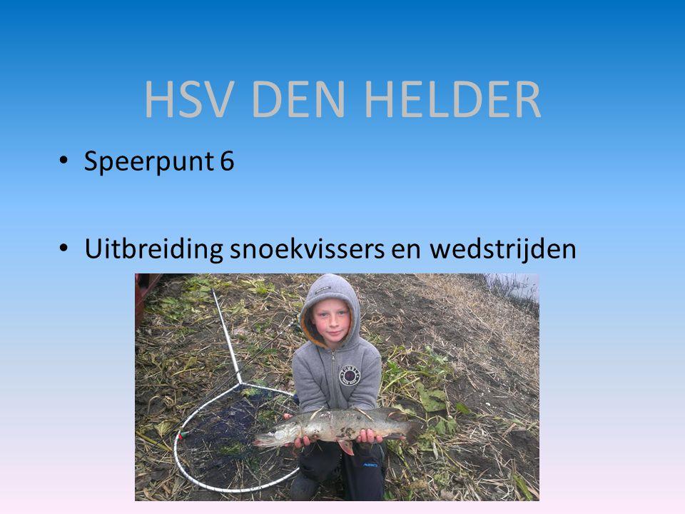 HSV DEN HELDER Speerpunt 6 Uitbreiding snoekvissers en wedstrijden
