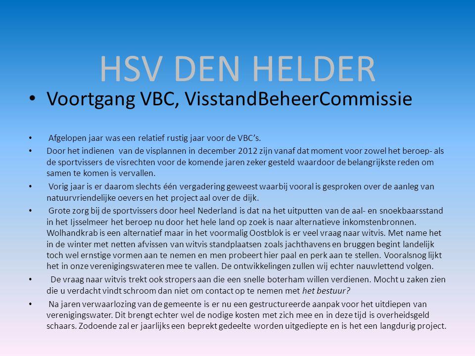 HSV DEN HELDER Voortgang VBC, VisstandBeheerCommissie