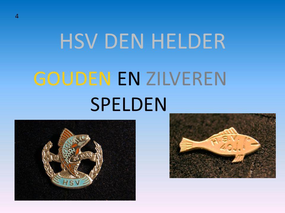 4 HSV DEN HELDER GOUDEN EN ZILVEREN SPELDEN
