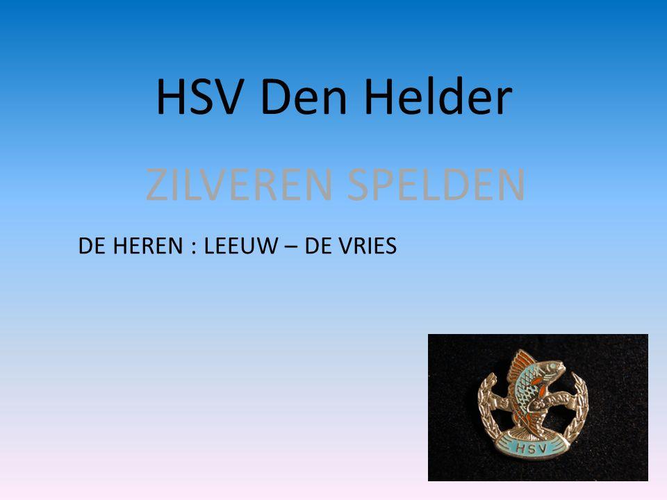 HSV Den Helder ZILVEREN SPELDEN DE HEREN : LEEUW – DE VRIES