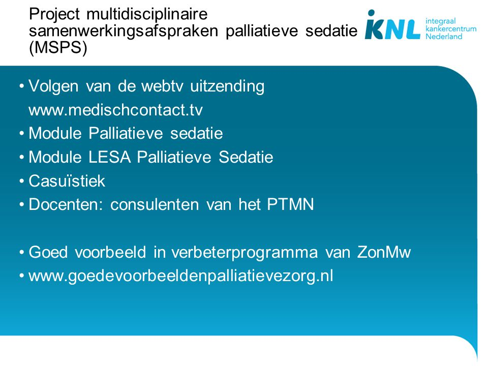 Project multidisciplinaire samenwerkingsafspraken palliatieve sedatie (MSPS)