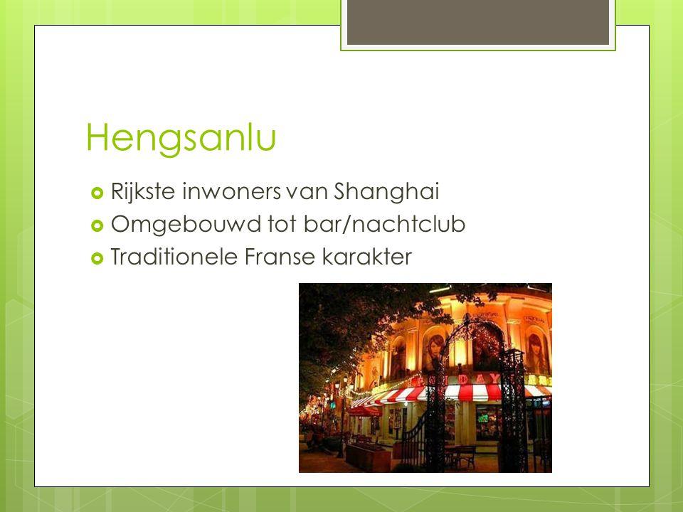 Hengsanlu Rijkste inwoners van Shanghai Omgebouwd tot bar/nachtclub