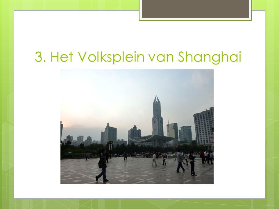 3. Het Volksplein van Shanghai