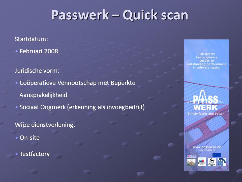 Passwerk – Quick scan Startdatum: Februari 2008 Juridische vorm:
