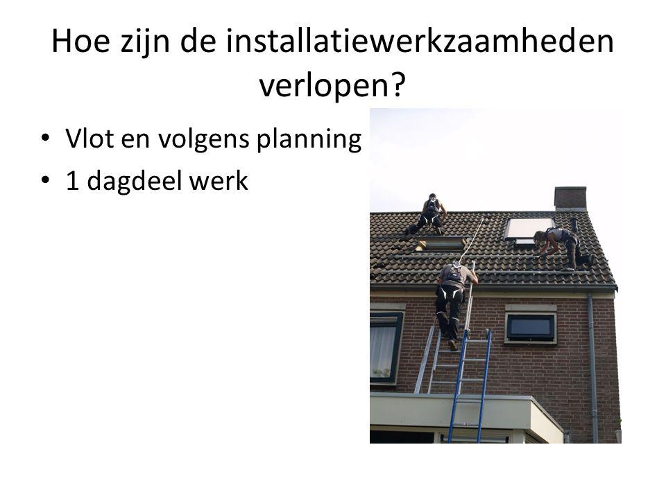 Hoe zijn de installatiewerkzaamheden verlopen