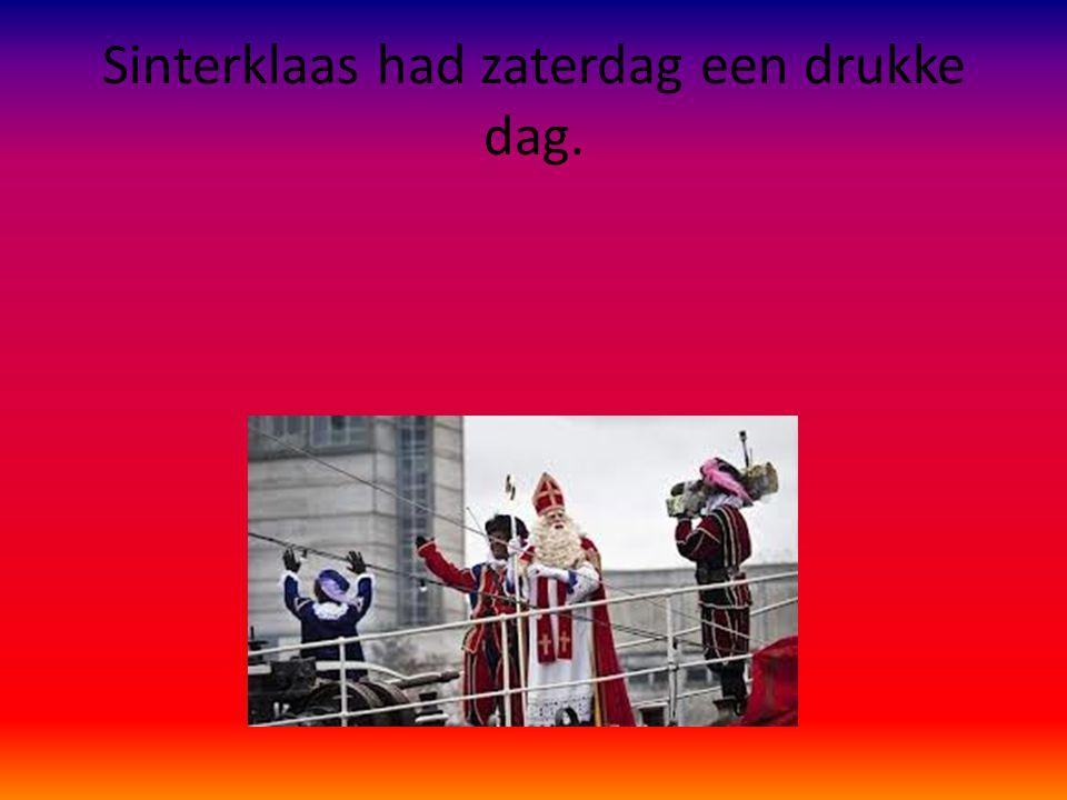 Sinterklaas had zaterdag een drukke dag.