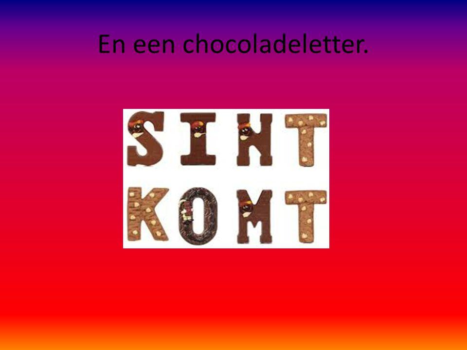 En een chocoladeletter.