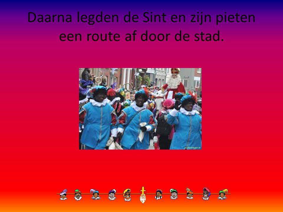 Daarna legden de Sint en zijn pieten een route af door de stad.