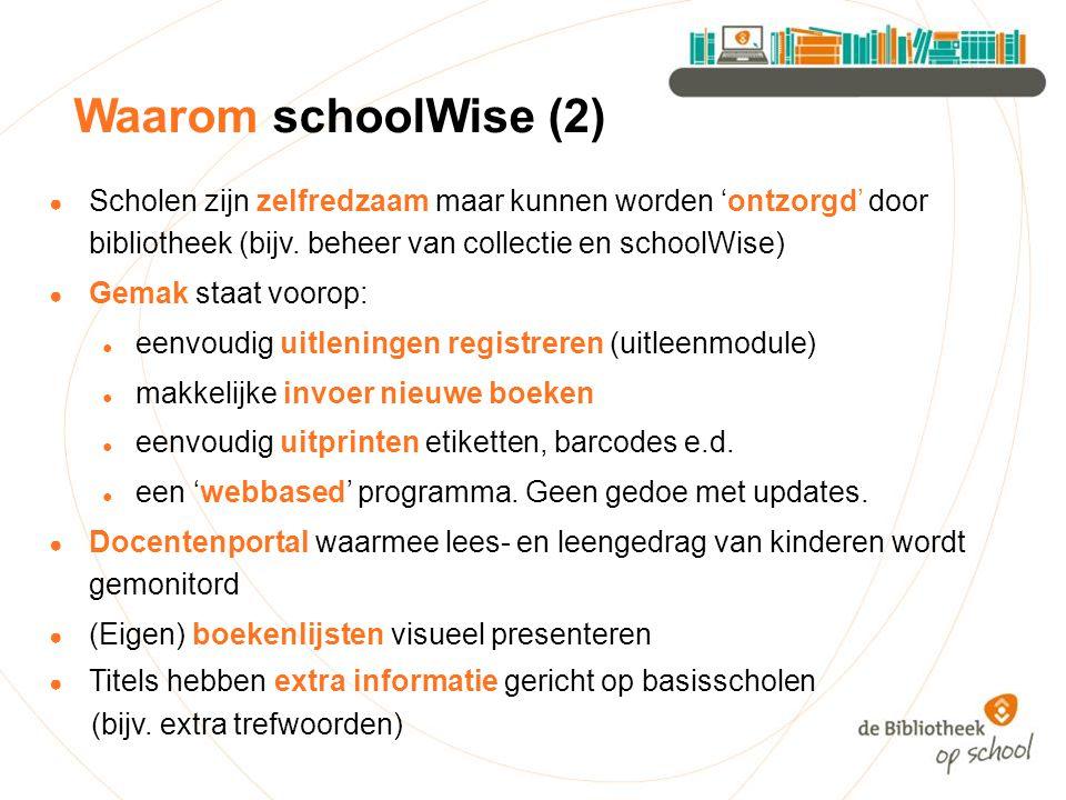 Waarom schoolWise (2) Scholen zijn zelfredzaam maar kunnen worden 'ontzorgd' door bibliotheek (bijv. beheer van collectie en schoolWise)