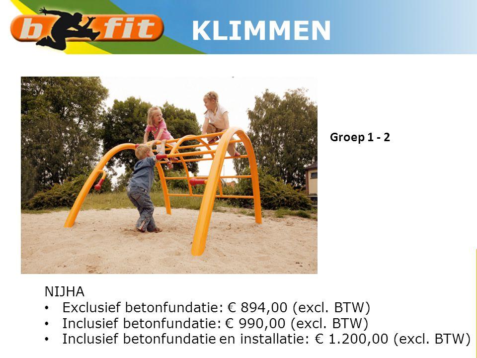 KLIMMEN Groep 1 - 2. NIJHA. Exclusief betonfundatie: € 894,00 (excl. BTW) Inclusief betonfundatie: € 990,00 (excl. BTW)
