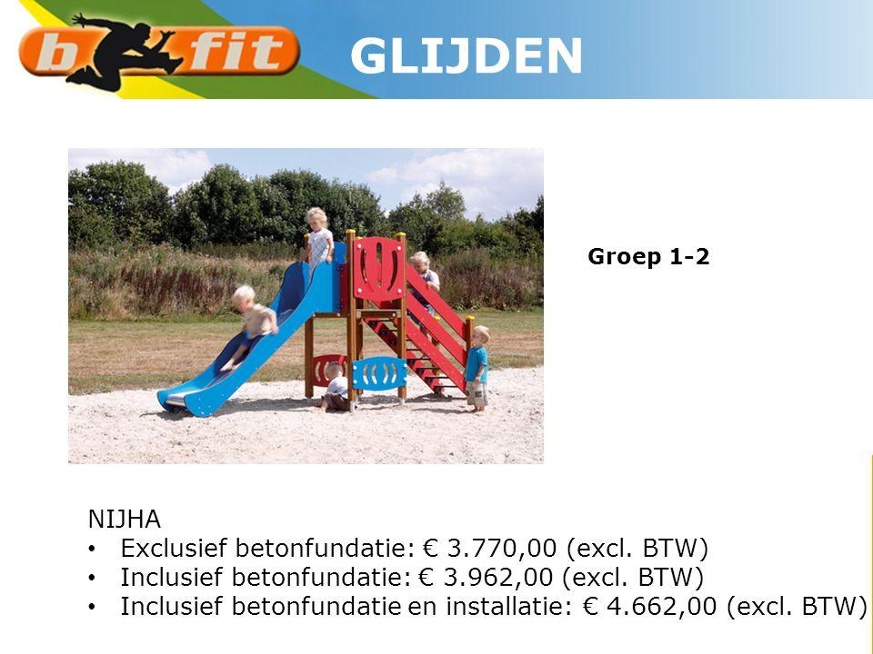 GLIJDEN NIJHA Exclusief betonfundatie: € 3.770,00 (excl. BTW)