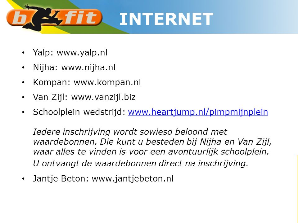 INTERNET Yalp: www.yalp.nl Nijha: www.nijha.nl Kompan: www.kompan.nl