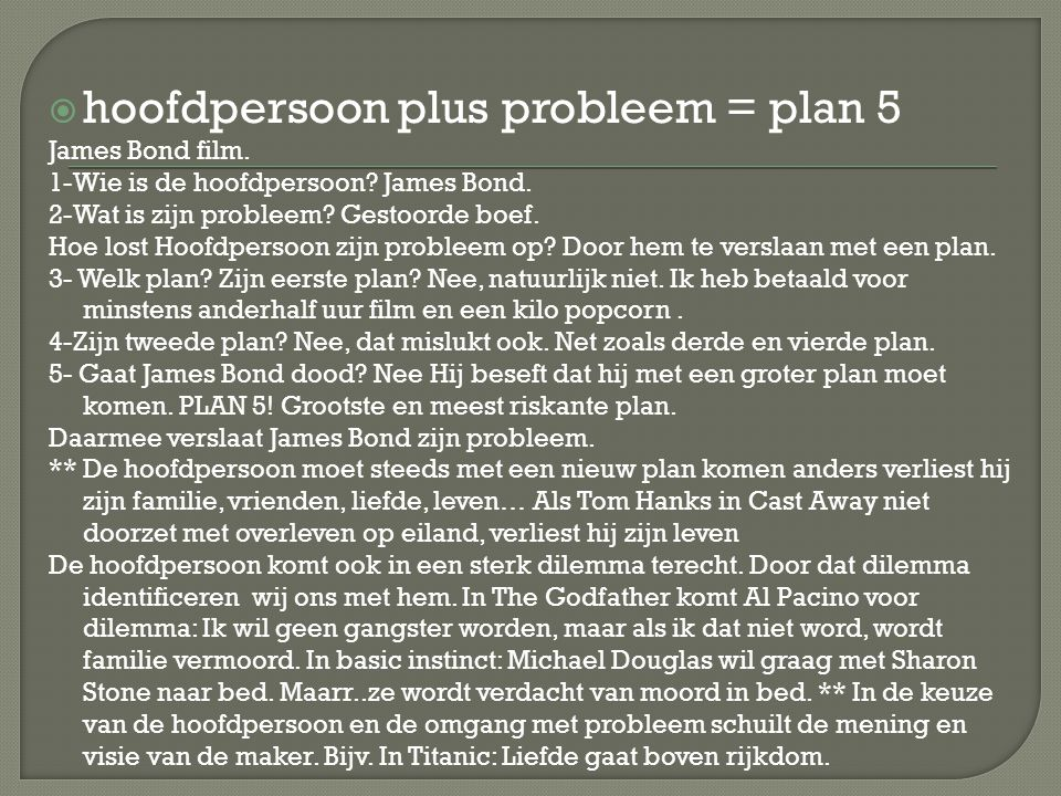 hoofdpersoon plus probleem = plan 5