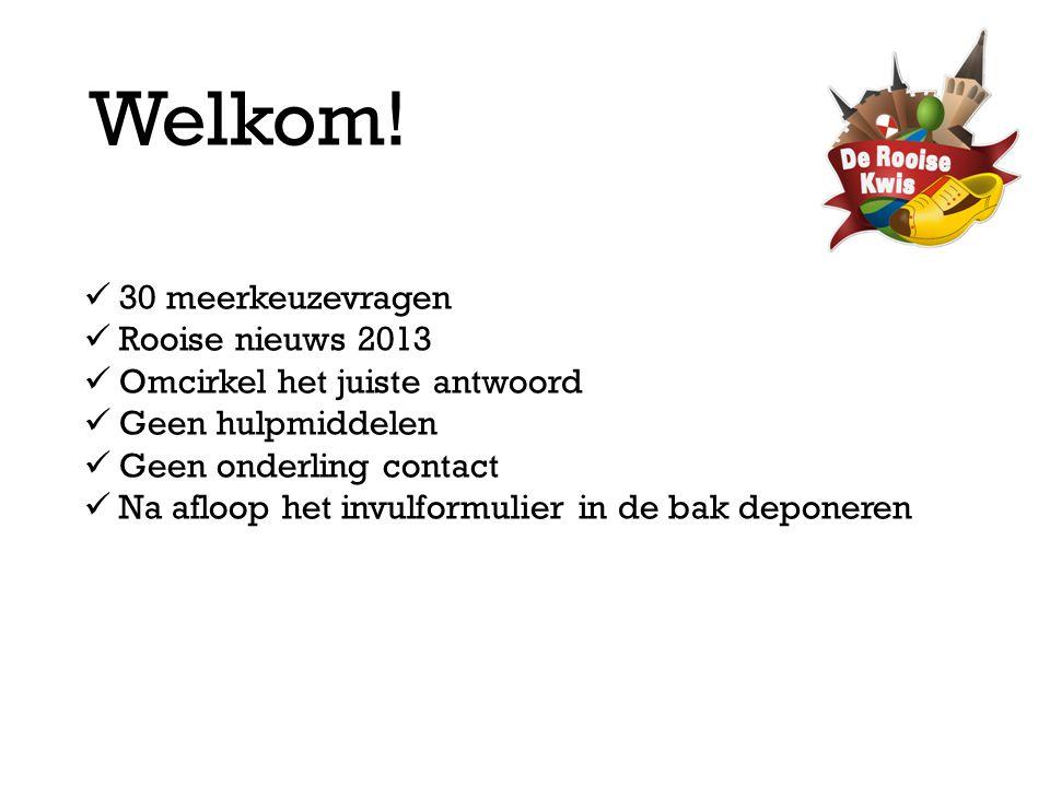Welkom! 30 meerkeuzevragen Rooise nieuws 2013