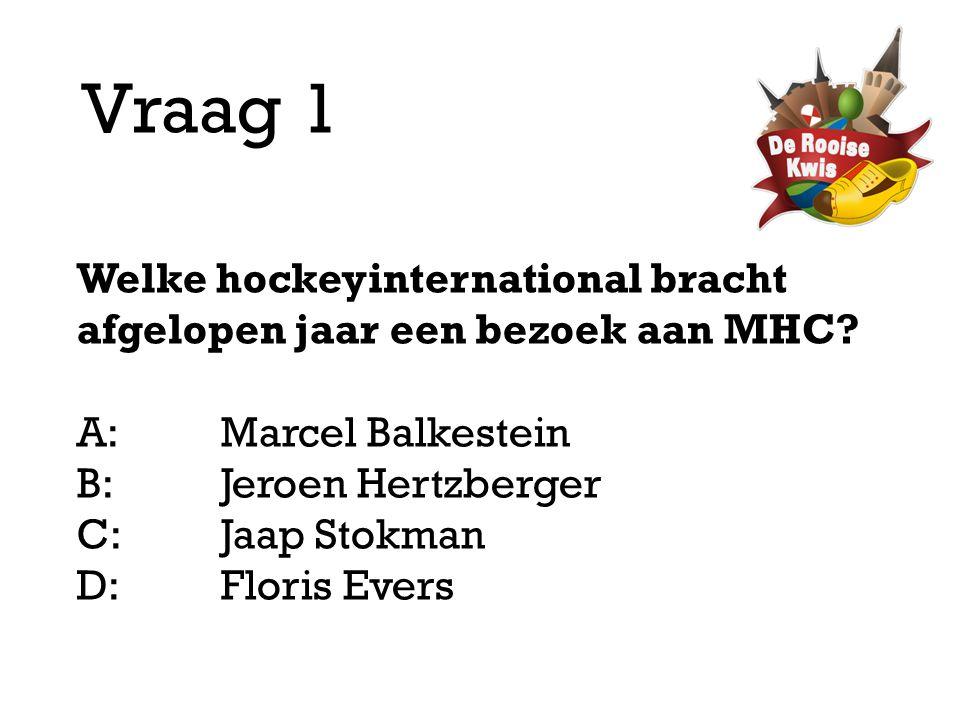 Vraag 1 Welke hockeyinternational bracht afgelopen jaar een bezoek aan MHC A: Marcel Balkestein.
