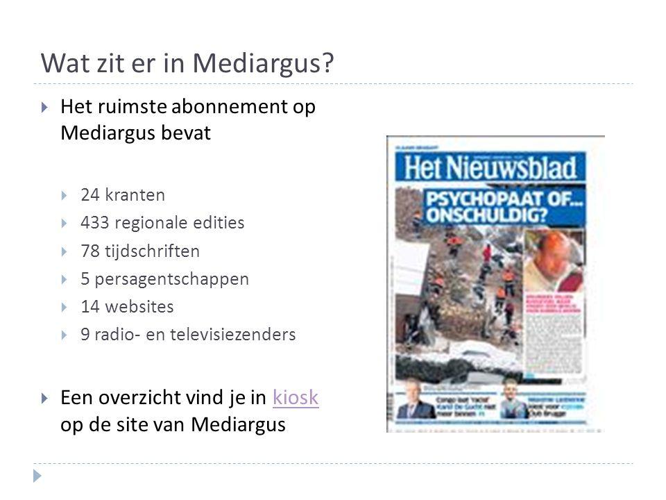 Wat zit er in Mediargus Het ruimste abonnement op Mediargus bevat