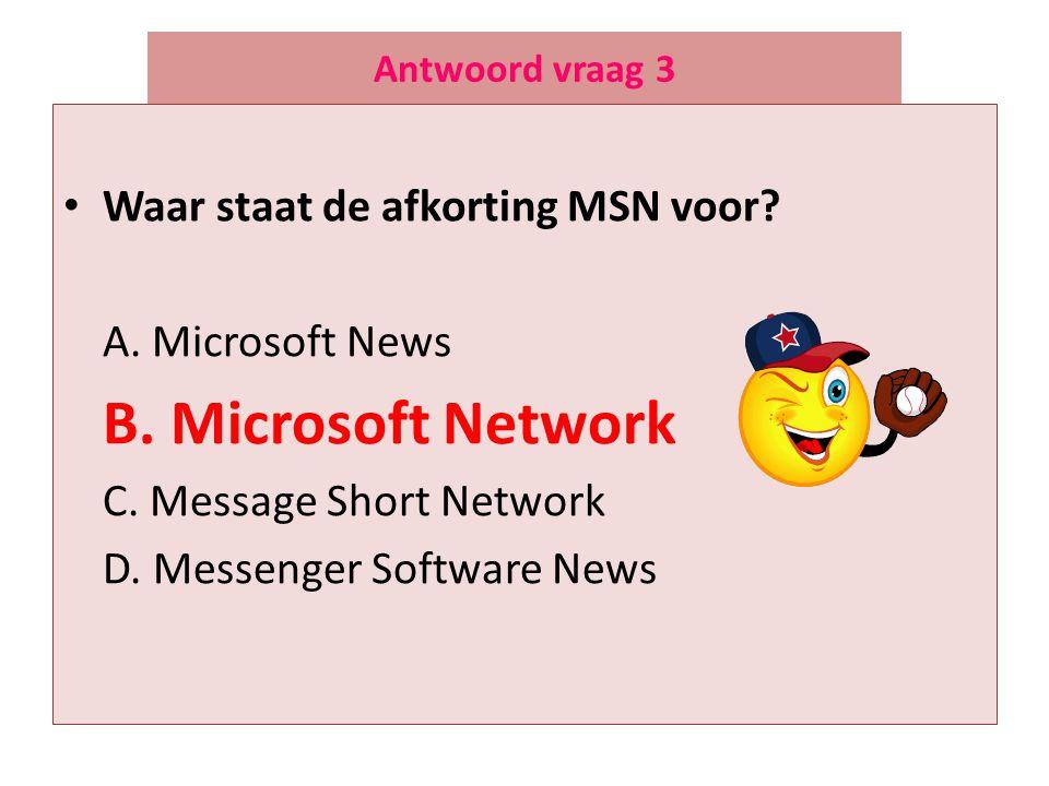 Waar staat de afkorting MSN voor A. Microsoft News