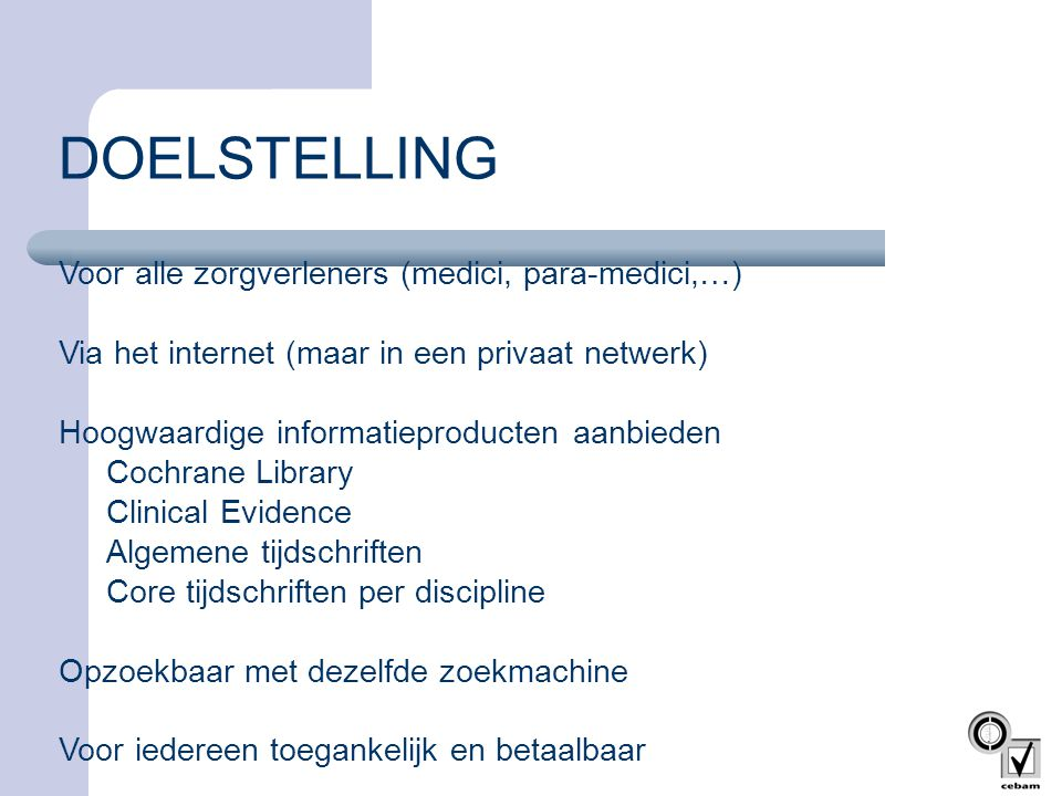 DOELSTELLING Voor alle zorgverleners (medici, para-medici,…)