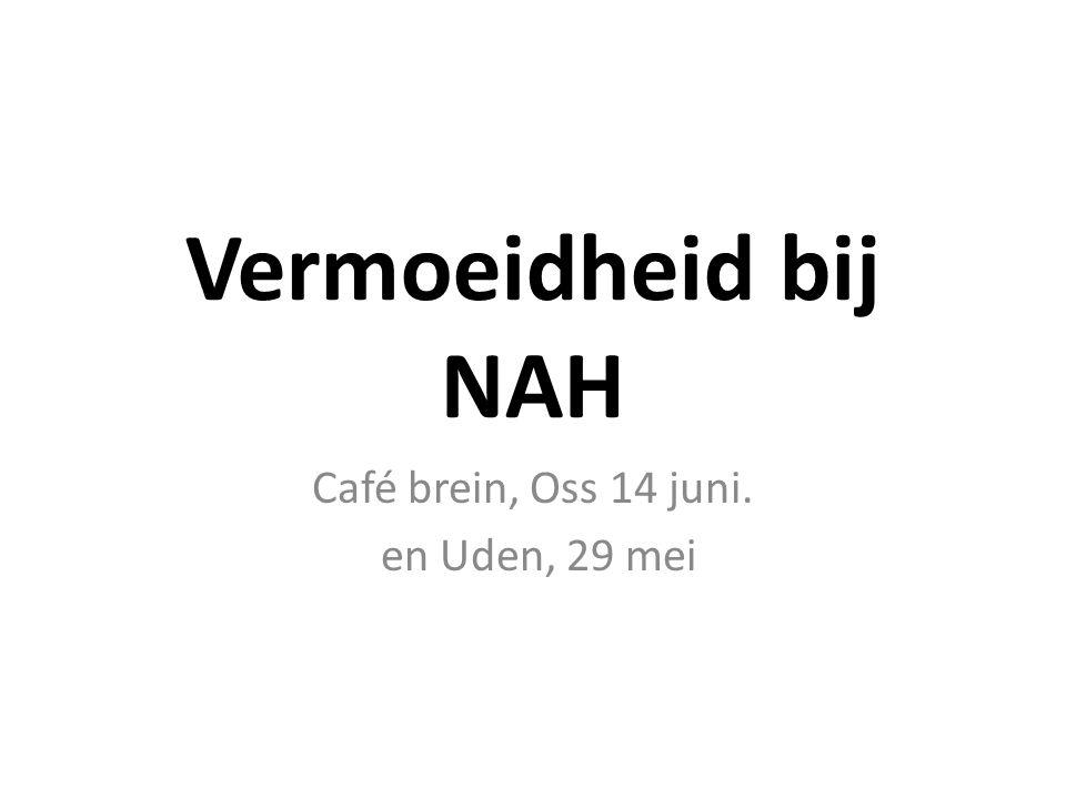 Café brein, Oss 14 juni. en Uden, 29 mei