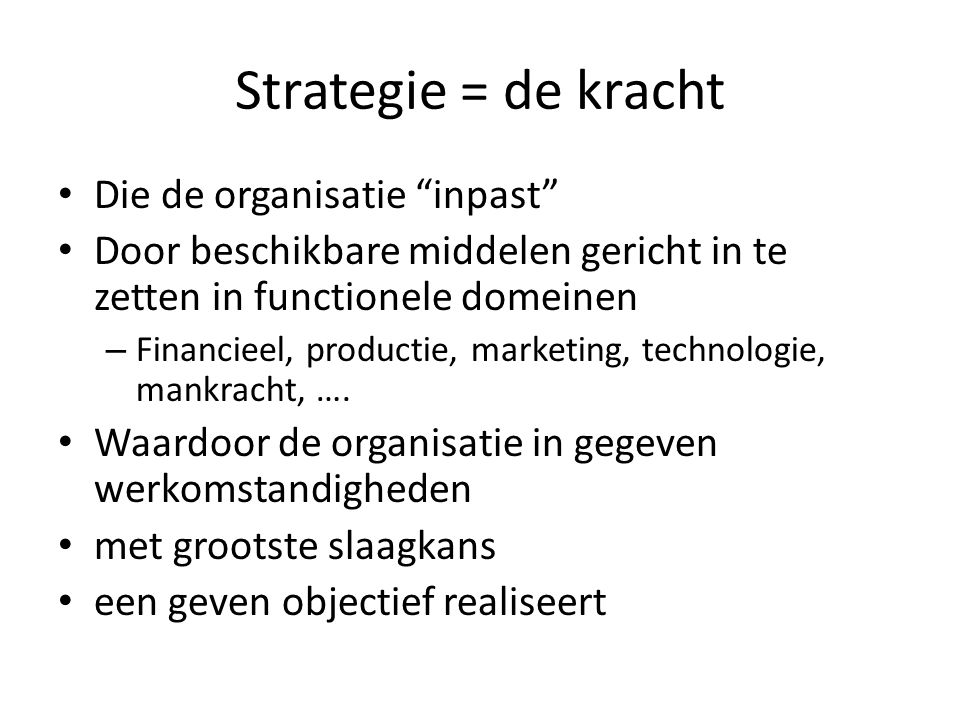Strategie = de kracht Die de organisatie inpast