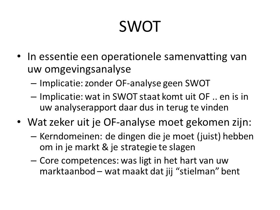 SWOT In essentie een operationele samenvatting van uw omgevingsanalyse