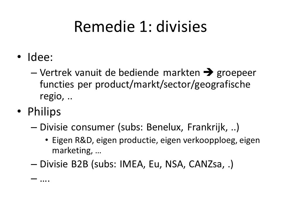 Remedie 1: divisies Idee: Philips