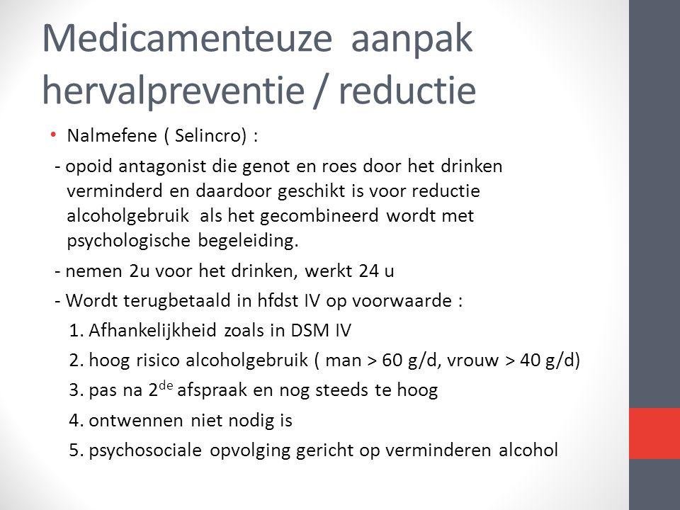 Medicamenteuze aanpak hervalpreventie / reductie
