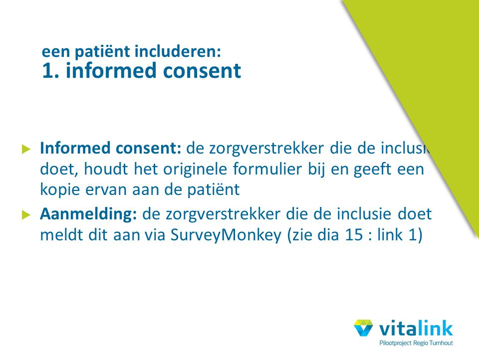 een patiënt includeren: 1. informed consent