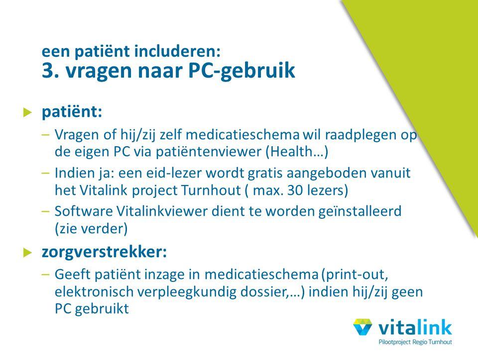 een patiënt includeren: 3. vragen naar PC-gebruik