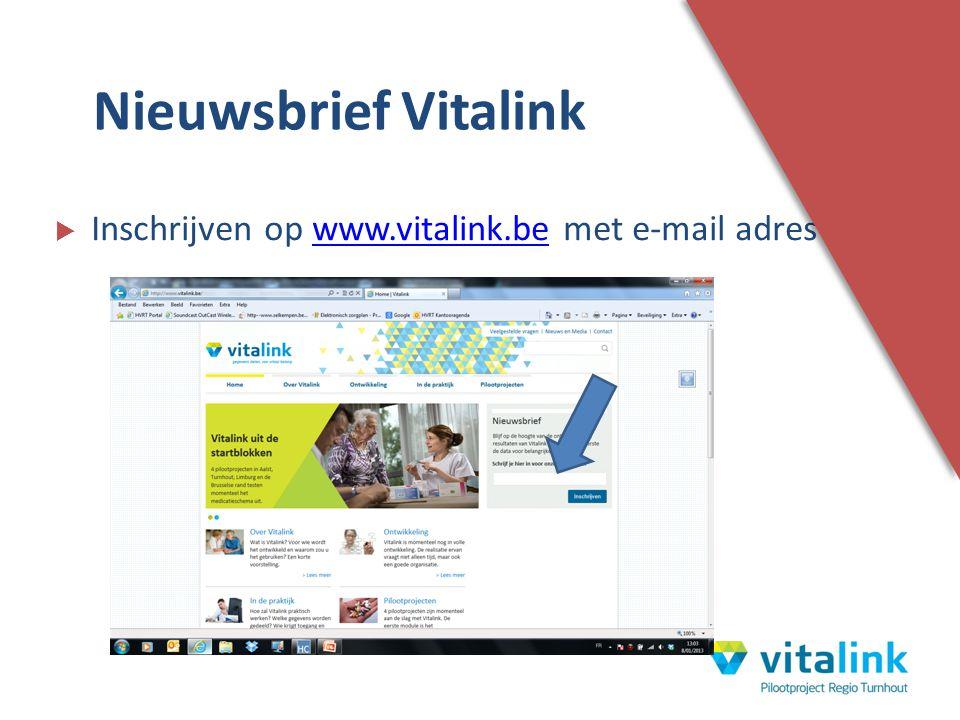 Nieuwsbrief Vitalink Inschrijven op www.vitalink.be met e-mail adres