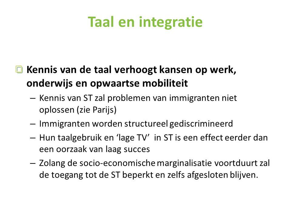 Taal en integratie Kennis van de taal verhoogt kansen op werk, onderwijs en opwaartse mobiliteit.